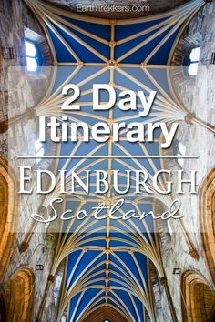 Edinburgh, Scotland: Two Day Itinerary. Best things to do with 48 hours in Edinburgh, including Arthurs Seat, Old Town, Royal Mile.