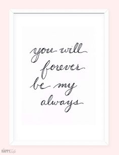 You Will Forever Be My Always -- free printable valentine's day art │ thehappytulip.com