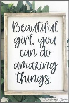 This Beautiful Girl You Can Do Amazing Things Sign - Rustic Chic Framed Wood Sign with Positive Quote for Girls is just one of the custom, handmade pieces you'll find in our signs shops. Daughter Quotes, To My Daughter, Daughters Room, Granddaughters, Mo S, Lettering, Diy Signs, My New Room, Rustic Chic