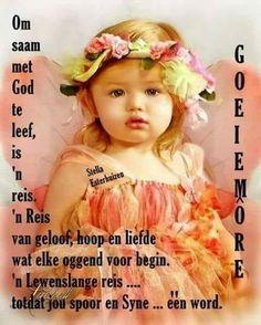 ń Lewenslange reis saam met God Good Morning Messages, Good Morning Wishes, Good Morning Quotes, Lekker Dag, Evening Greetings, Afrikaanse Quotes, Goeie More, Verses, Words