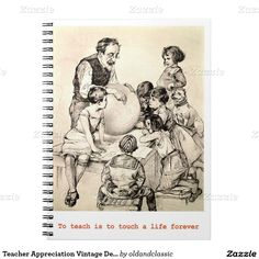 "Thank You Teacher / Teacher Appreciation Day / Teacher Appreciation Week / Graduation Vintage Design Gift Notebooks for Teachers with a vintage classroom scene image from the Library of Congress Collection and text ""To teach is to touch a life forever"".  at  zazzle.com"