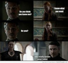 Sansa knows what Littlefinger wants - Game Of Thrones Memes