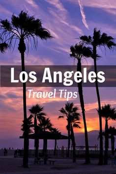 Los Angeles Travel Tips: Things to do in LA