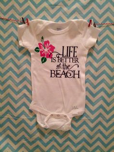 Life is Better at the Beach  Baby Onesie by JandLCustomDesign