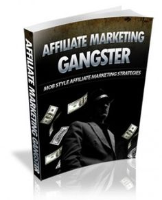 Affiliate Marketing Gangster Plr Ebook - Download at: http://www.exclusiveniches.com/affiliate-marketing-gangster-plr-ebook.html