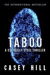 """(2011 IBA Crime Thriller of the Year Award Nominee and International Bestseller by Kevin and Melissa Hill! [Writing as Casey Hill] The Bookseller: """"...an outstanding forensic debut."""" Taboo has 4.3 Stars with 366 Reviews on Amazon)"""