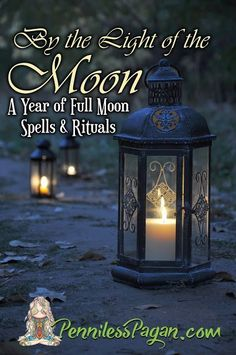 By the Light of the Moon: 13 Simple & Affordable Spells & Rituals for a Year of Full Moon Celebrations