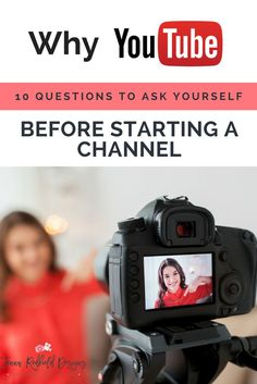 Why YouTube? 10 Questions to ask yourself before starting a channel — Jenna Redfield