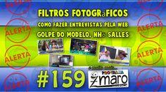 Filtros Fotográficos, entrevistas pela web, golpe do modelo, Nhô Salles ...