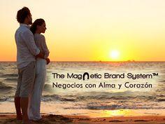 The Magnetic Brand System™ - Negocios con Alma y Corazón