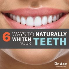 6 Ways to Naturally Whiten Your Teeth http://draxe.com/6-ways-to-naturally-whiten-your-teeth/?utm_source=newsletter&utm_medium=email&utm_campaign=newsletter #KnowledgeIsPower!#AwesomeTeam♥#Odycy☮:-)
