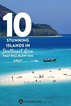 Who doesn't love an island? Well are the 10 most stunning islands in Southeast Asia!