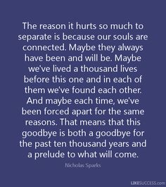 the reason it hurts so much to separate twin flame quote. Nicolas Sparks The Notebook