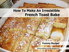 How To Make An Irresistible French Toast Bake