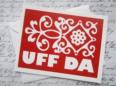 My favorite Norwegian saying!    UFF DA blank card set by 521design on Etsy, $12.00