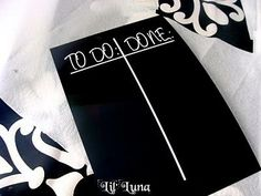 Make a chalkboard sign for your weekly chores and your To Do list will quickly be your To DONE list!