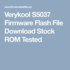 Verykool S5037 Firmware Flash File Download Stock ROM Tested