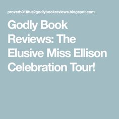 Godly Book Reviews: The Elusive Miss Ellison Celebration Tour! Georgette Heyer, History Classroom, Fictional World, English Literature, Historical Romance, Book Reviews, My Images, Good Books, How To Find Out