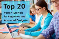 Top 20 Vector Tutorials for Beginners and Advanced Designers and Illustrators - please  Re-Pin