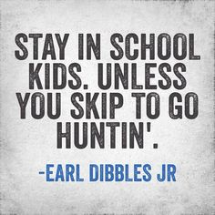 Esto es lo que digo a mi papa. me encanta cazar ciervos.