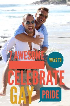 Gay pride - This year is one of the greatest years ever to celebrate your gay pride. Here are 7 amazing ways to celebrate your gay...