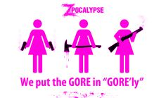 """We put the GORE in """"GORE'ly"""""""