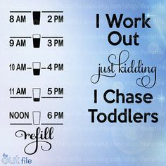 I work out just kidding I chase toddlers svg, motivational water intake bottle svg, front and back, water levels, for cutting machines