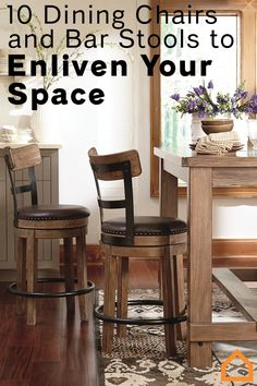 Refresh and enliven your space with these 10 chairs and bar stools. Your guests will never want to leave.