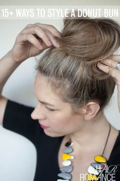 Over 15 ways to style a donut bun - Hair Romance