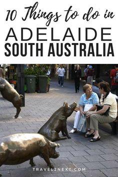10 things to do in Adelaide, Australia.  #australia #southaustralia thingstodo #adelaide #explore #mall #market