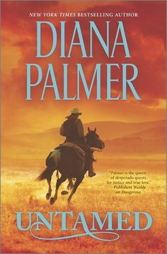 Untamed. By Diana Palmer. Call # MCN FPAL