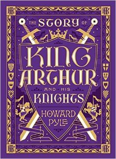 The Story of King Arthur and His Knights (Barnes & Noble Leatherbound Children's Classics): Amazon.co.uk: Howard Pyle: 9781435162112: Books