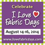 Celebrate I Love Fabric Days August 14-16, 2014 Giveaways, Love, Celebrities, Shops, Challenges, Events, Fabric, Cuddle, Shopping