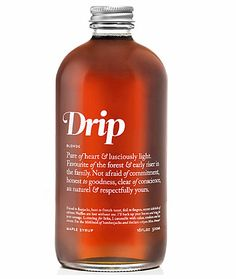 These make a great gift. Drip, organic maple syrup, $25 (love the beautiful bottle)