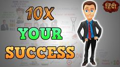 5 IDEAS TO 10X YOUR SUCCESS - Motivational Video in Hindi - THE 10X RULE...