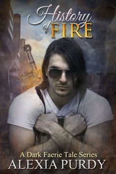 History of Fire (A Dark Faerie Tale #5) Spin Off #1 New cover art.   Preorder: http://www.amazon.com/gp/product/B00MQDWD0E/ref=as_li_tl?ie=UTF8&camp=1789&creative=390957&creativeASIN=B00MQDWD0E&linkCode=as2&tag=alexpurd-20&linkId=2ZYBEYPYWFD62HD7 Goodreads: https://www.goodreads.com/book/show/18048957-history-of-fire-a-dark-faerie-tale-series-5