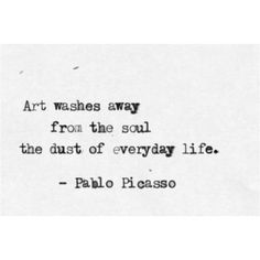 Pablo Picasso – Art Washes The Soul Poetry Quotes, Words Quotes, Me Quotes, Art Qoutes, Quotable Quotes, The Words, Museum Quotes, Pablo Picasso Quotes, Picasso Art