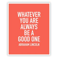 Image of Lincoln Quote Print Love Me Quotes, Quotes To Live By, Favorite Words, Favorite Quotes, Abraham Lincoln Quotes, Classroom Quotes, Words Worth, Powerful Words, True Words
