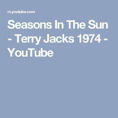 Seasons In The Sun - Terry Jacks 1974 - YouTube