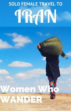 Women Who Wander is a series aimed at empowering women to travel solo! This week Naomi shares her amazing experience with solo travel to Iran