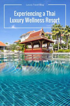 Enjoying a luxury wellness retreat in Thailand at the Amatara Wellenss Resort in Phuket.