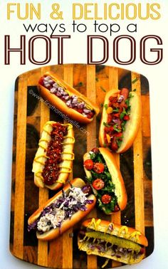 Must Try Hot Dog Toppings. This is an excellent pin with sooo many delicious ways to top a hot dog!