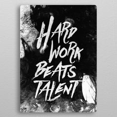 Hard Work Beats Talent By Stoian Hitrov Metal Poster By ; harte arbeit schlägt talent durch metallplakat stoian hitrov vorbei Hard Work Beats Talent By Stoian Hitrov Metal Poster By ; fitness For Beginners Hard Work Quotes, Work Hard, Millionaire Quotes, Typography Quotes, Print Artist, Fitness Quotes, Be Yourself Quotes, Inspirational Quotes, Poster Prints