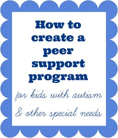 How to create a peer support program - Four Plus an Angel by Jessica Watson Peer Support Specialist, Peer Mediation, Autism Support, Support Groups, Autism Parenting, Parenting Blogs, Teaching Social Skills, Autism Classroom, Classroom Ideas