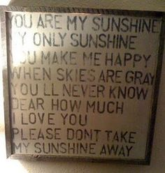"""DYI: Subway art.  I used to sing this to my son all the time when he was a baby...then, he learned it and calls his dad and I his """"sun""""!  Love it!"""
