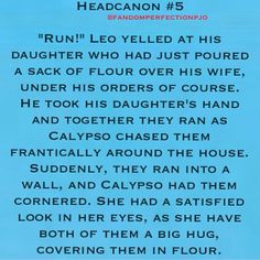 more leo and calypso caleo percy jackson headcanon percy jackson Percy Jackson Head Canon, Percy Jackson Memes, Percy Jackson Books, Percy Jackson Fandom, Percy And Annabeth, Annabeth Chase, Solangelo, Percabeth, Magnus Chase