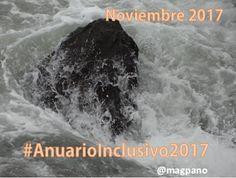 Pedagogía Inclusiva: LA #INCLUSION EN EL MES DE NOVIEMBRE DE 2017 #Anua...