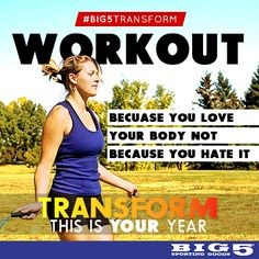 """""""Workout because you love your body, not because you hate it."""""""