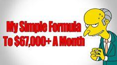 The Fastest Way To $67,000+ A Month -  My Simple Formula