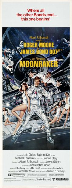 11. James Bond: Moonraker (1979)    007 played by: Roger Moore  Bond Girl: Lois Chiles (Dr. Holly Goodhead)  Directed by: Lewis Gilbert  Filming budget: $34,000,000  Time between this and previous release: 2 years